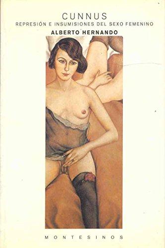 9788489354258: Cunnus - Represion E Insumisiones del Sexo Femenino (Spanish Edition)