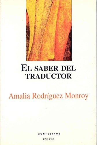 El Saber del Traductor: Hacia una Etica: Amalia Rodriguez Monroy