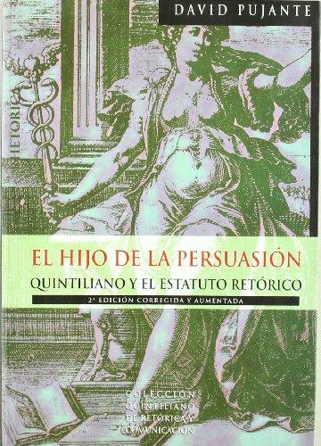 9788489362123: El hijo de la persuasión: Quintiliano y el estatuto oratorio