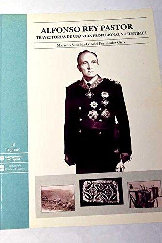 9788489362154: Alfonso, rey pastor: trayectorias de una vida profesional y científica