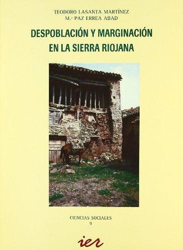 DESPOBLACIÓN Y MARGINACIÓN EN LA SIERRA RIOJANA. - Lasanta Martínez, Teodoro / Errea Abad, Mª Paz.
