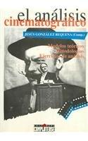 El analisis cinematografico/ The Cinematography Analysis: Teoria y Practica Del Analisis De La...