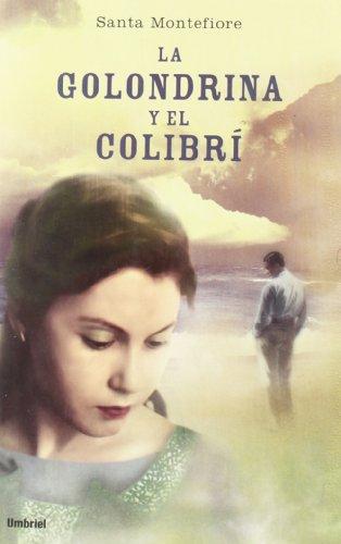 La Golondrina Y El Colibri/ Swallow and: Montefiore, Santa