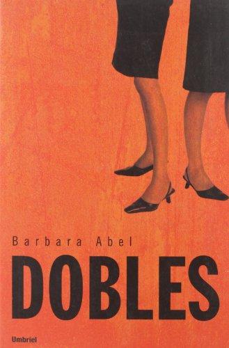 DOBLES - Bárbara Abel