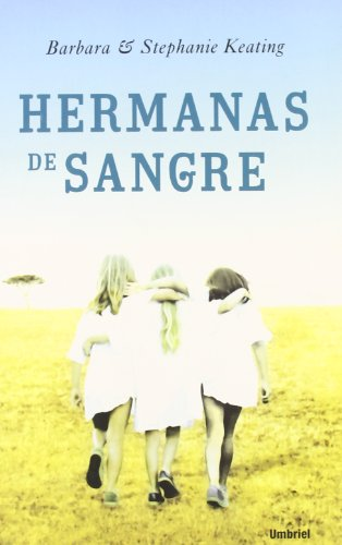 Hermanas De Sangre/ Blood Sisters (Spanish Edition): Keating, Stephanie, Keating,