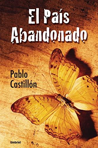 El Pais Abandonado (Spanish Edition): Pablo Castillon