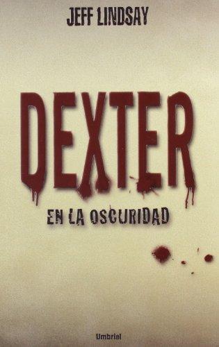 9788489367517: Dexter en la oscuridad (Umbriel thriller)