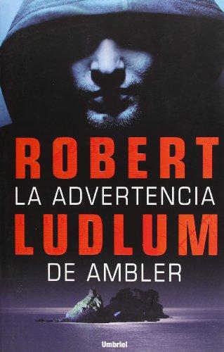 9788489367814: LA ADVERTENCIA DE AMBLER (Spanish Edition)