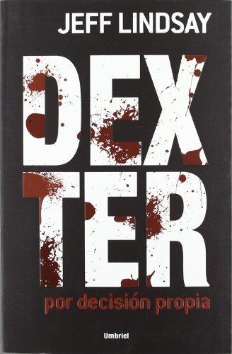 9788489367845: Dexter por decision propia (Dexter (Umbriel)) (Spanish Edition)