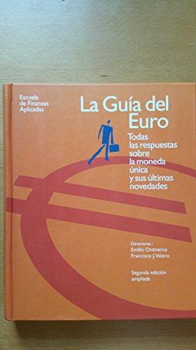 La guía del euro todas las respuestas: Ontiveros Baeza, Emilio,