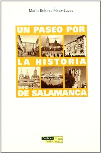 PASEO POR LA HISTORIA DE SALAMANCA: PEREZ-LUCAS, MARIA DOLORES