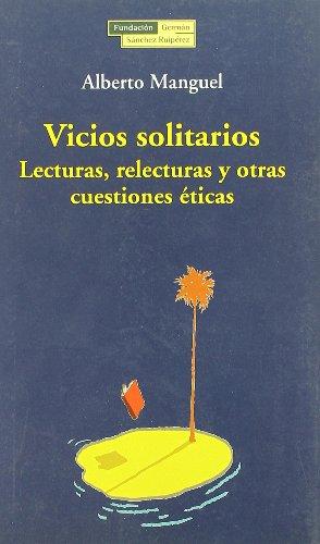 9788489384514: Vicios solitarios : lecturas, relecturas y otras cuestiones éticas