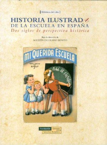 9788489384644: Historia ilustrada de la escuela en España : dos siglos de perspectiva histórica