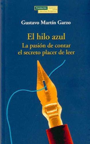 9788489384774: El hilo azul: La pasión de contar el secreto placer de leer (El Árbol de la memoria)