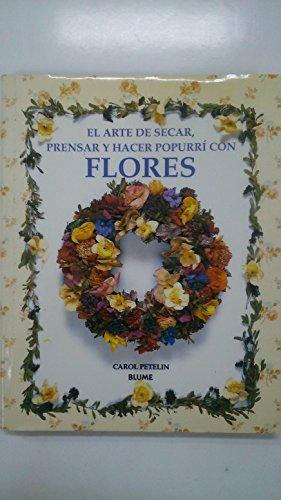 9788489396029: Flores - Arte de Secar, Prensar y Hacer Popu (Spanish Edition)
