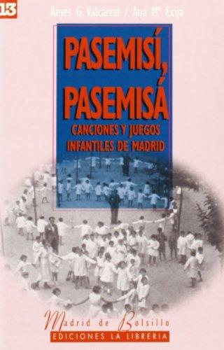 Pasemisí, pasemisá canciones y juegos infantiles de: García Valcárcel, Reyes