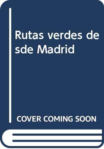 9788489411012: Rutas verdes desde Madrid