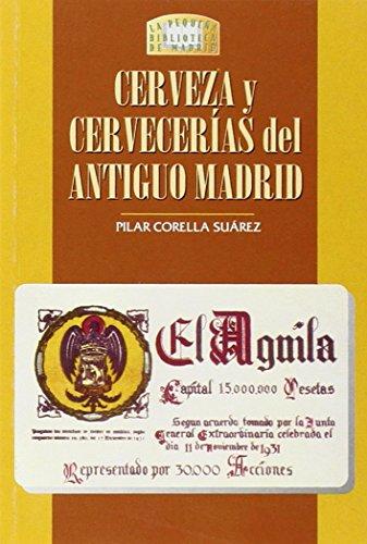 9788489411555: CERVEZA Y CERVECERIAS DEL ANTIGUO MADRID