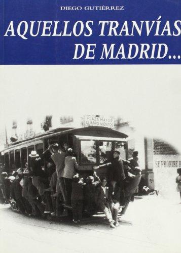Aquellos tranv?as de Madrid: DIEGO GUTIERREZ