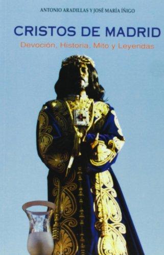 9788489411937: Cristos de Madrid: Devoción, historia, mito y leyendas