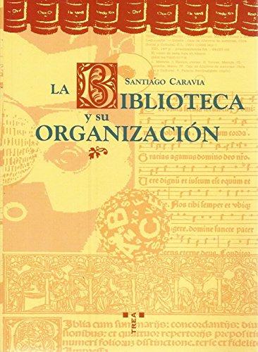 9788489427327: La biblioteca y su organización (Biblioteconomía y administración cultural) (Spanish Edition)