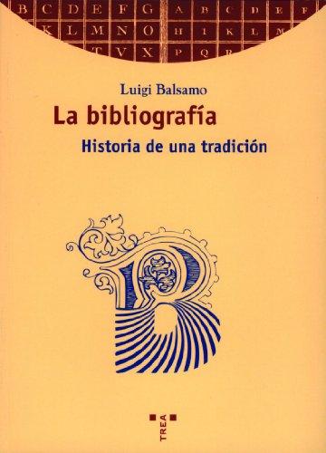9788489427990: La bibliografía. Historia de una tradición