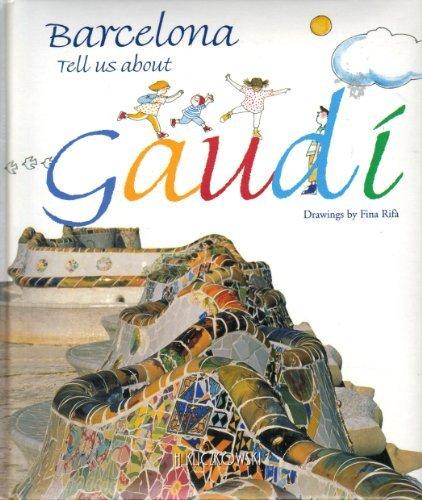 Barcelona Tell us about Gaudí: Cormand, Bernat (text); Rifà, Fina (illustrations)