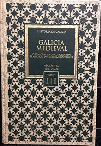 9788489444140: Galicia Medieval (Historia de Galicia, Tomo III)