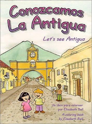 9788489453081: Let's See Antigua = Conozcamos La Antigua (Spanish Edition)