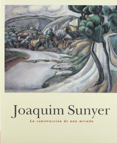 9788489455290: Joaquim Sunyer: La Construccion de Una Mirada