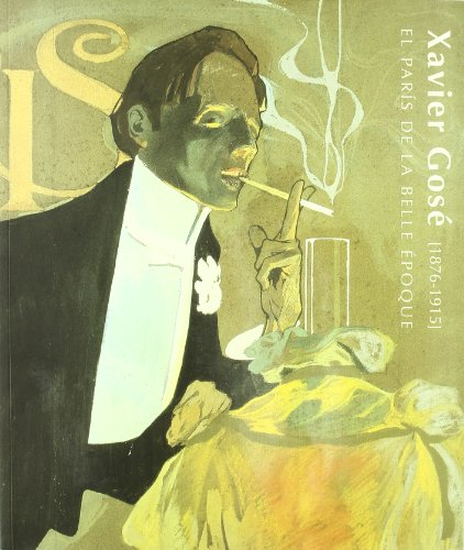 9788489455313: Xavier Gosé (1876-1915): el París de la belle époque : Madrid, 13 julio, 12 septiembre 1999