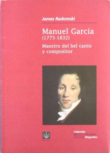 MANUEL GARCIA(1775-1832).MAESTRO DEL BEL. CANTO Y COMPOSITOR.: RADOMSKI,J.