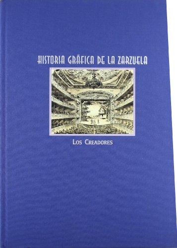 9788489457263: Historia gráfica de la zarzuela (III) : los creadores