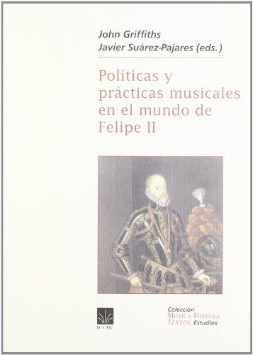 9788489457331: Políticas y prácticas musicales en el mundo de Felipe II