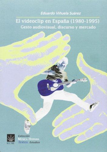 9788489457409: Videoclip En España (1980-1995), El - Gesto Audiovisual, Discurso Y Mercado (Musica Hispana)