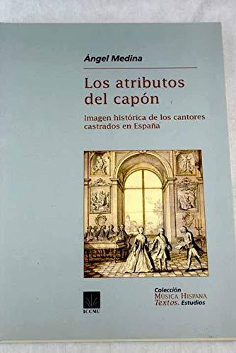 9788489457461: Los atributos del capon. imagen historica de los cantores castrados en España