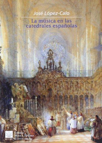 MÚSICA EN LAS CATEDRALES ESPAÑOLAS.: LÓPEZ-CALO,J.