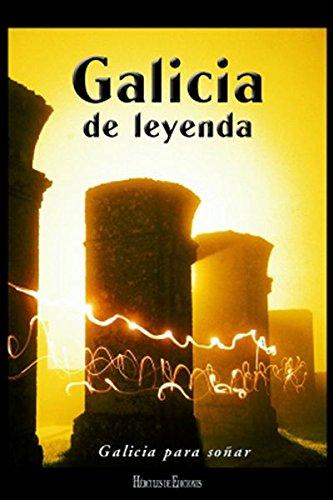 9788489468788: Galicia de leyenda (Galicia para soñar)