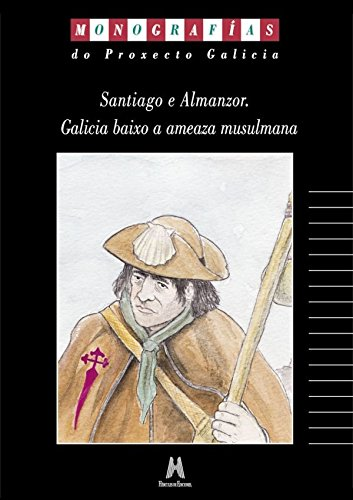 9788489468900: Santiago e Almanzor, Galicia baixo a amenaza musulmana