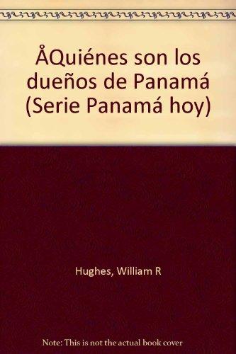 9788489481039: Quienes son los dueños de Panamá? (Serie Panamá hoy) (Spanish Edition)