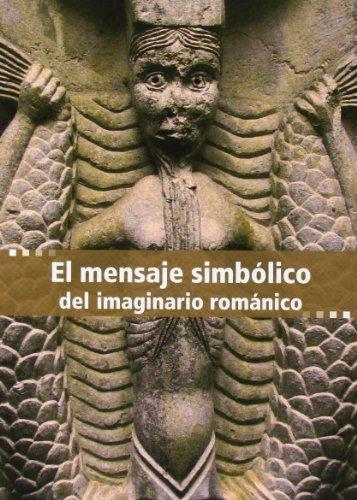 9788489483378: El mensaje simbólico del imaginario románico