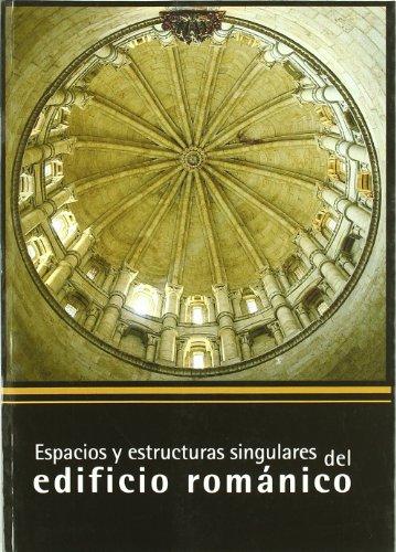 9788489483507: Espacios y estructuras singulares del edificio románico