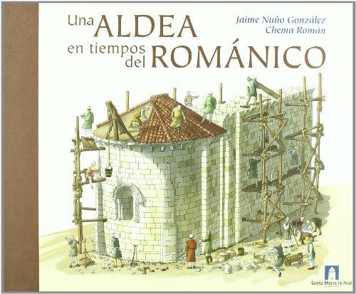 9788489483569: Una aldea en tiempos del románico