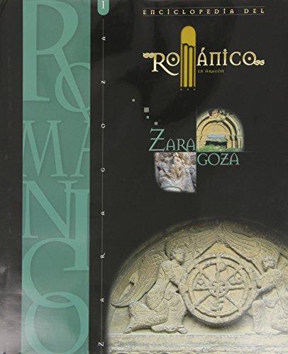 ENCICLOPEDIA DEL ROMANICO EN ARAGON: ZARAGOZA. COORDINACION CIENTIFICA: J. MARTINEZ DE AGUIRRE, 2 ...