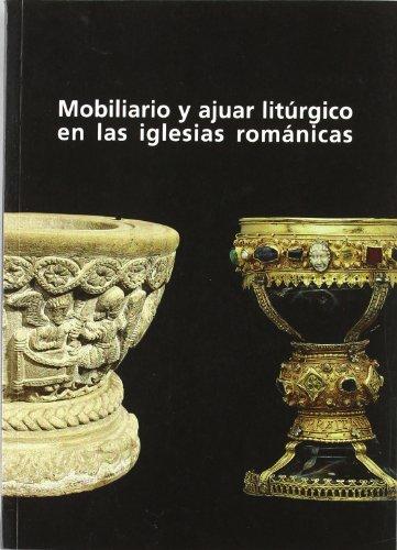 9788489483743: Mobiliario y ajuar litúrgico en las iglesias románicas