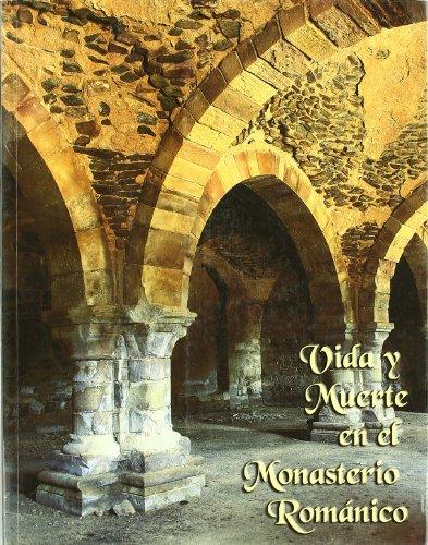 9788489483927: Vida y Muerte en el Monasterio Romanico