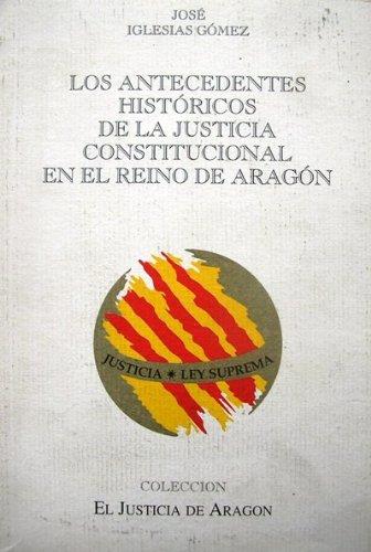 9788489510067: ANTECEDENTES HISTORICOS DE LA JUSTICIA CONSTITUCIONAL EN EL REINO DE ARAGON, LOS