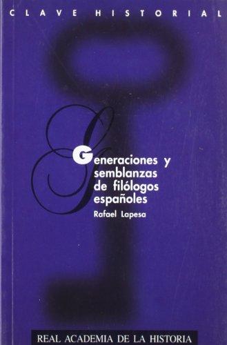 9788489512115: Generaciones y semblanzas de claros varones y gentiles damas que ilustraron la Filología hispánica de nuestro siglo (Clave historial) (Spanish Edition)