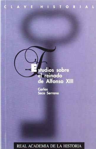 9788489512139: Estudios sobre el reinado de Alfonso XIII (Clave historial) (Spanish Edition)