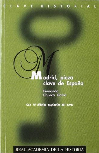 9788489512207: Madrid, pieza clave de España. (Clave Historial.)